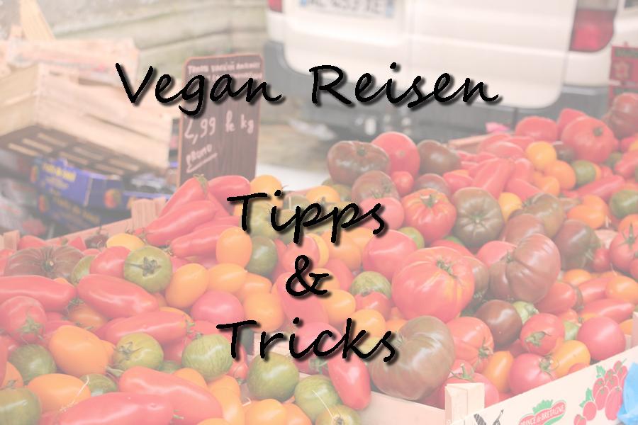 Vegan reisen Tipps