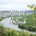 Veganer Mosel Urlaub: Tipps für Ausflüge und Hotel